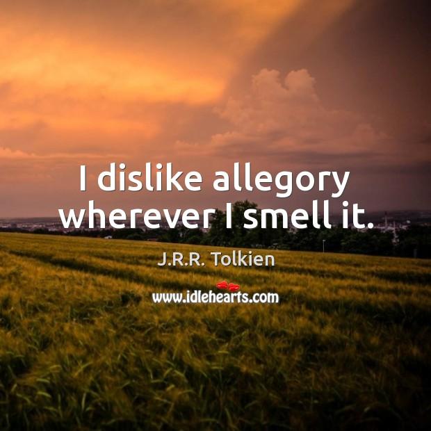 I dislike allegory wherever I smell it. Image