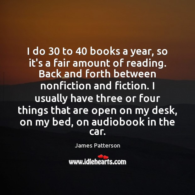 Image, I do 30 to 40 books a year, so it's a fair amount of