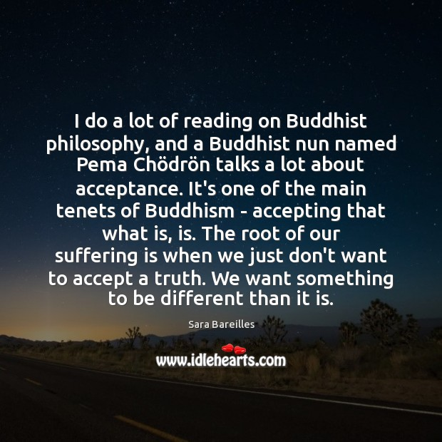 I do a lot of reading on Buddhist philosophy, and a Buddhist Sara Bareilles Picture Quote