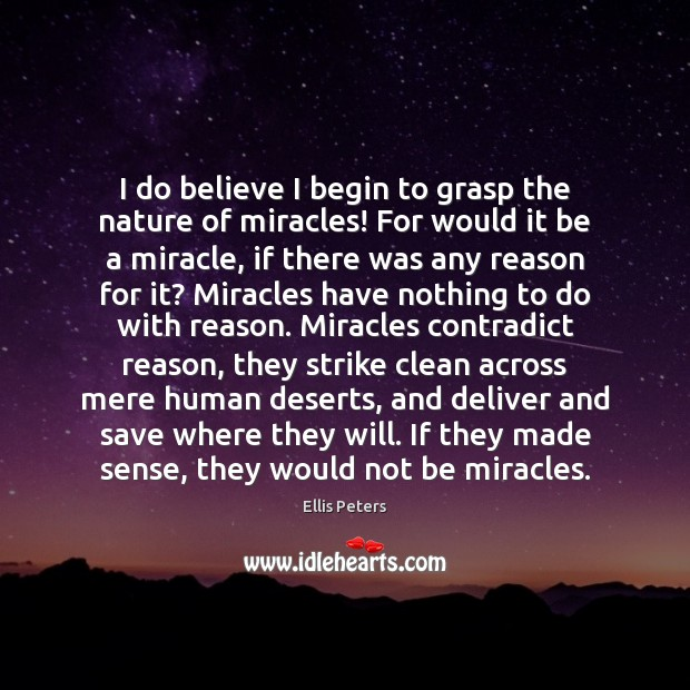 I do believe I begin to grasp the nature of miracles! For Image