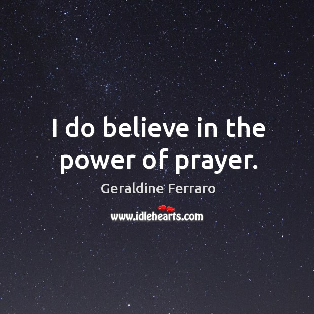 I do believe in the power of prayer. Image