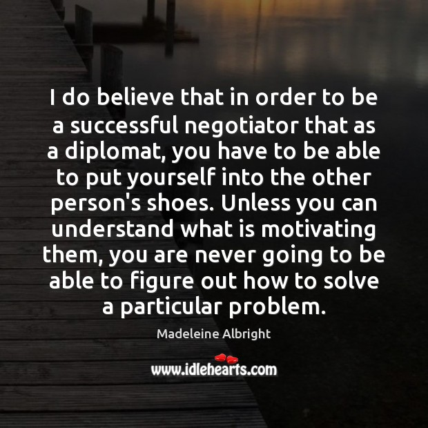 I do believe that in order to be a successful negotiator that Image
