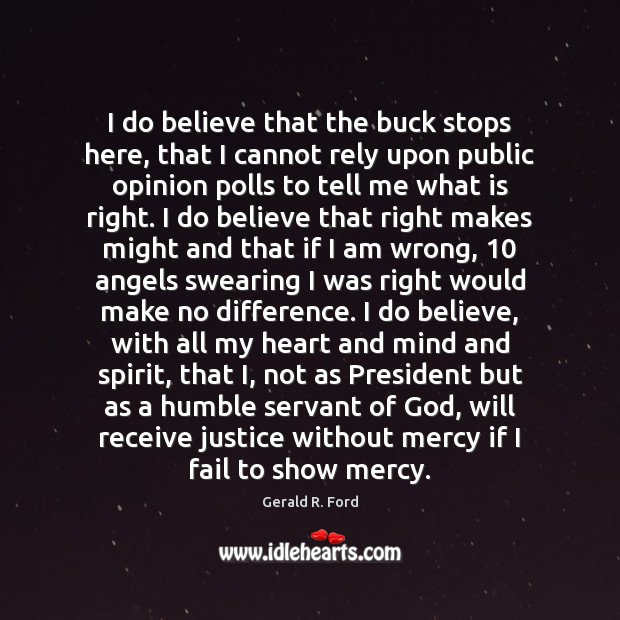 I do believe that the buck stops here, that I cannot rely Fail Quotes Image