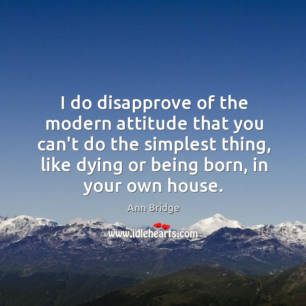 Image, I do disapprove of the modern attitude that you can't do the