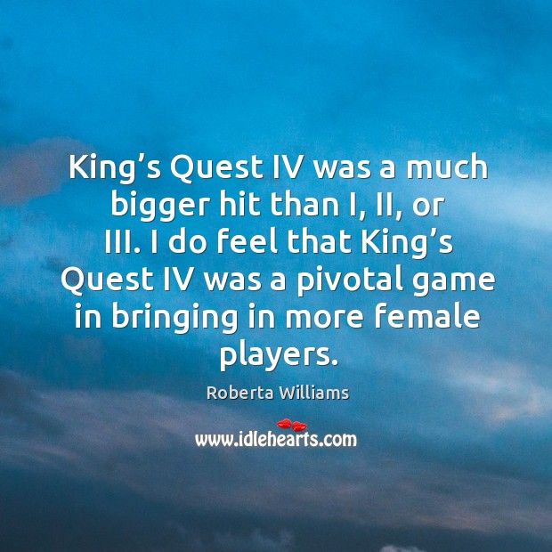 I do feel that king's quest iv was a pivotal game in bringing in more female players. Image