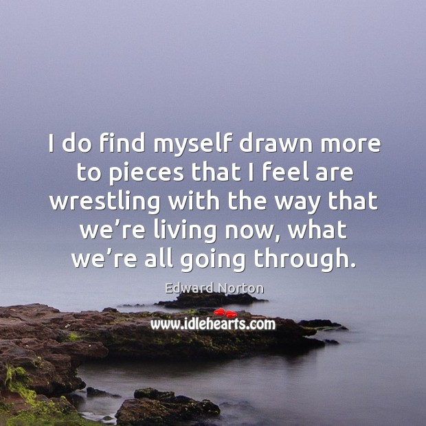 Image, I do find myself drawn more to pieces that I feel are wrestling