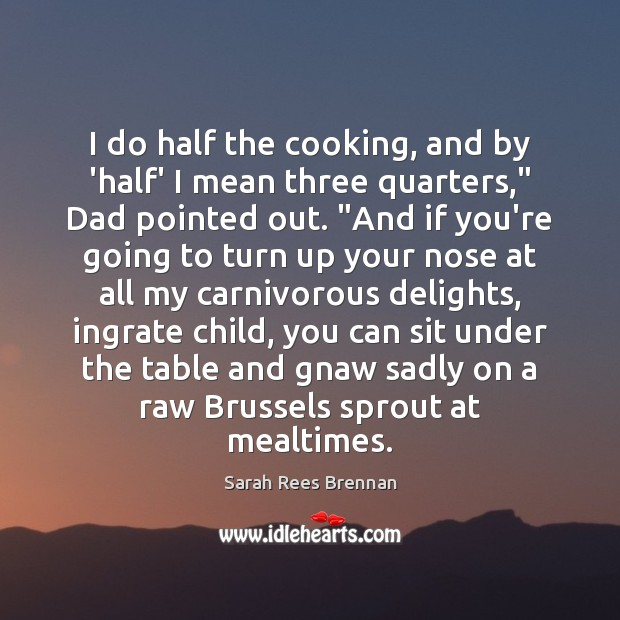 """I do half the cooking, and by 'half' I mean three quarters,"""" Image"""
