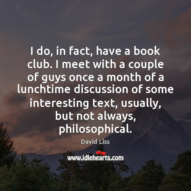 I do, in fact, have a book club. I meet with a Image