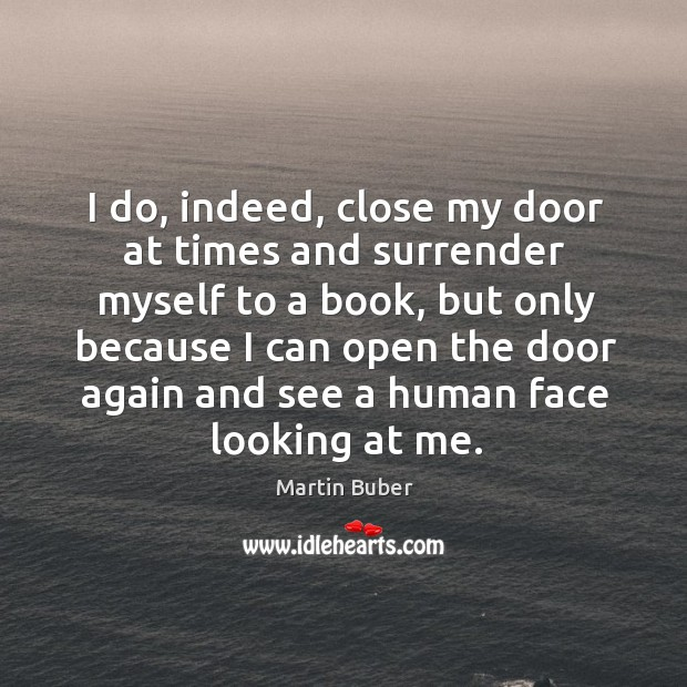 I do, indeed, close my door at times and surrender myself to a book Image