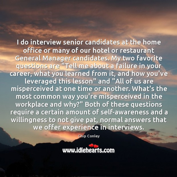Image, I do interview senior candidates at the home office or many of
