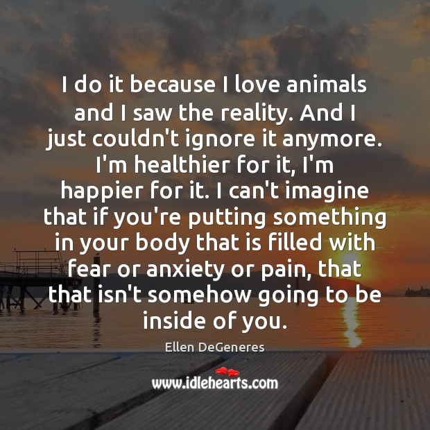 Image, I do it because I love animals and I saw the reality.