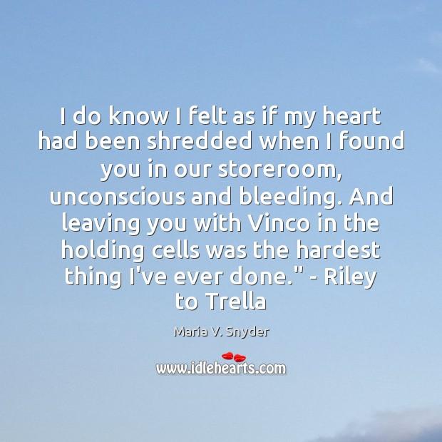 I do know I felt as if my heart had been shredded Image