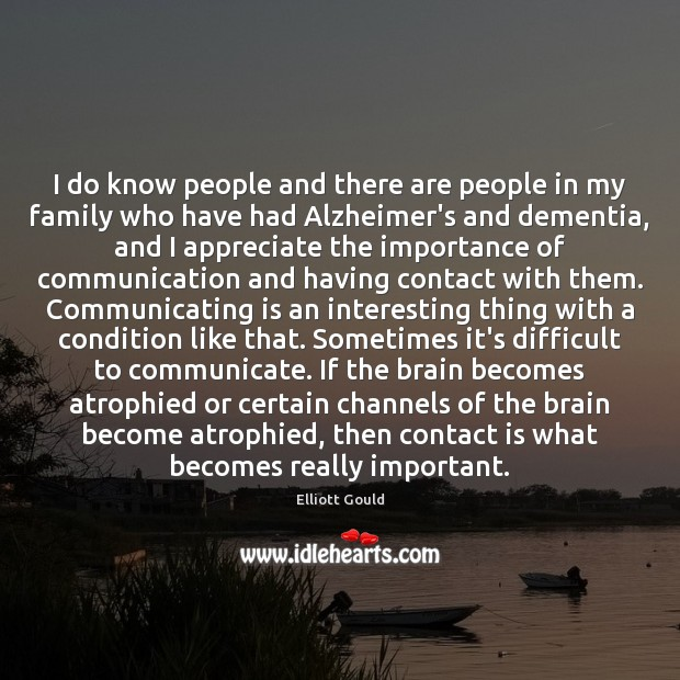 I do know people and there are people in my family who Communication Quotes Image