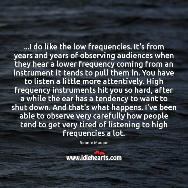 …I do like the low frequencies. It's from years and years of Image