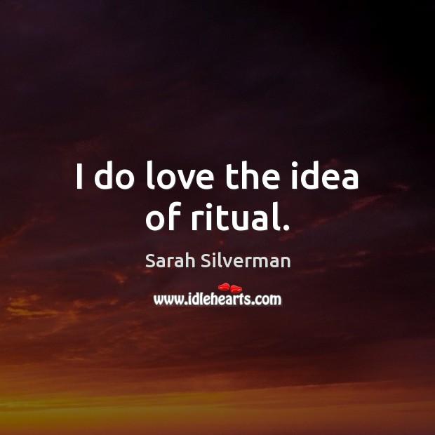 I do love the idea of ritual. Image