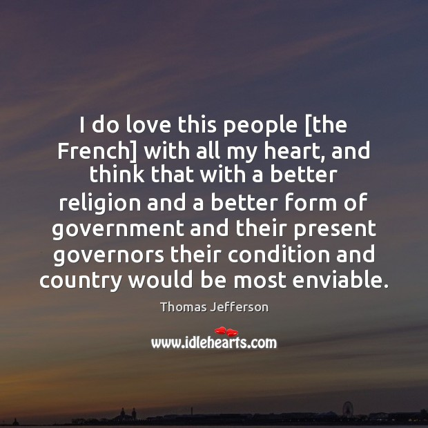 I do love this people [the French] with all my heart, and Image