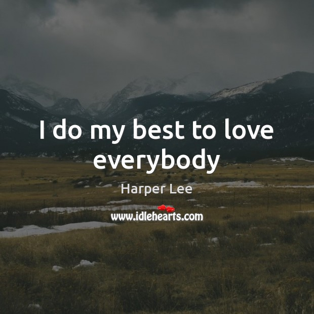 Image, I do my best to love everybody