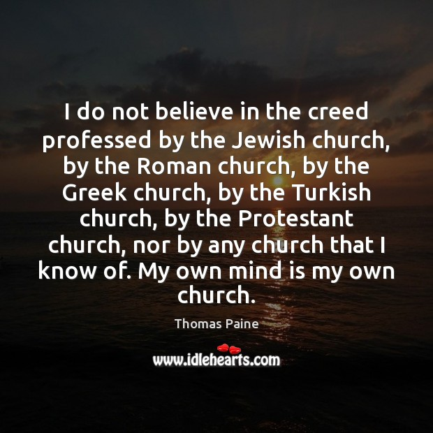 Image, I do not believe in the creed professed by the Jewish church,