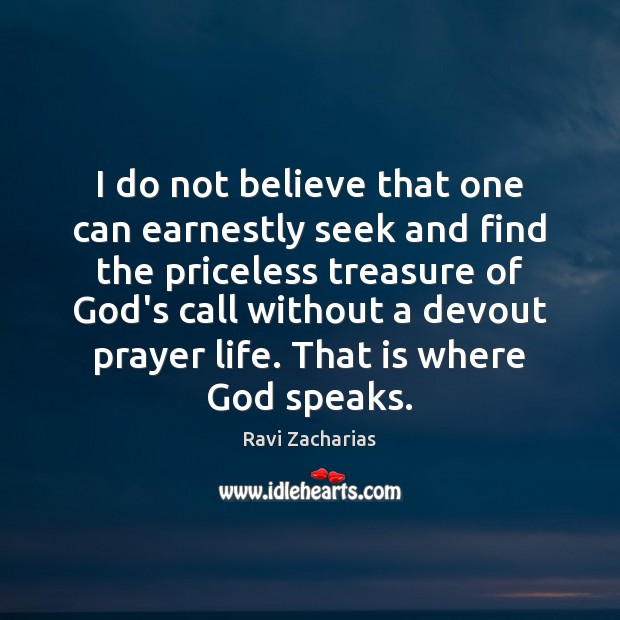Image, I do not believe that one can earnestly seek and find the