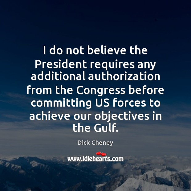 Image, I do not believe the President requires any additional authorization from the