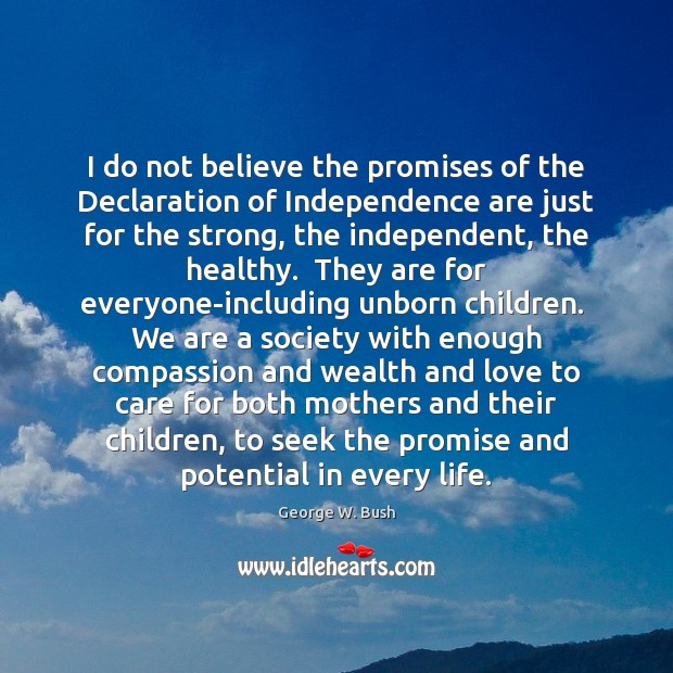 I do not believe the promises of the Declaration of Independence are Image