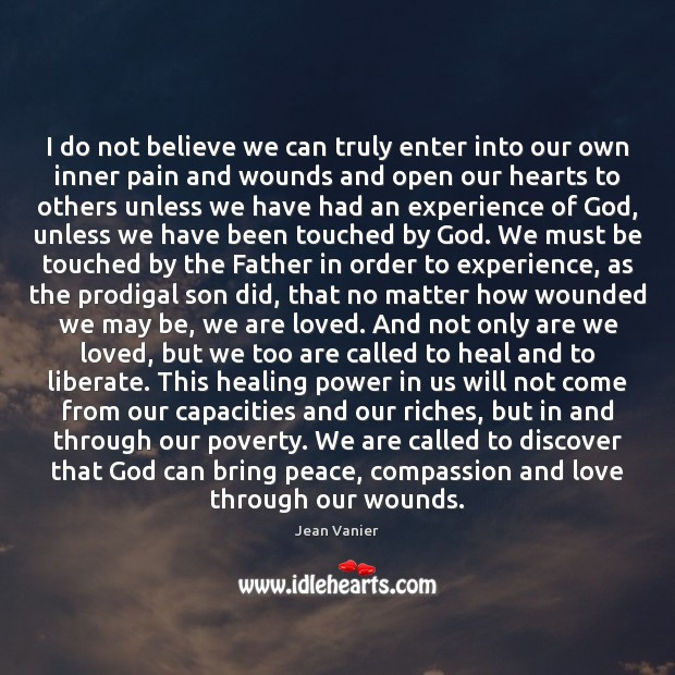 I do not believe we can truly enter into our own inner Liberate Quotes Image