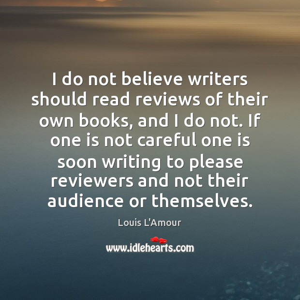 I do not believe writers should read reviews of their own books, Image