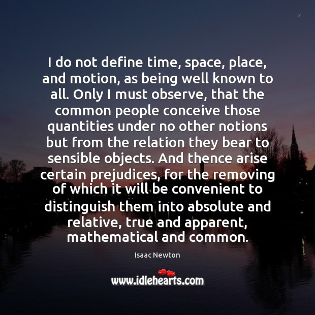 I do not define time, space, place, and motion, as being well Image