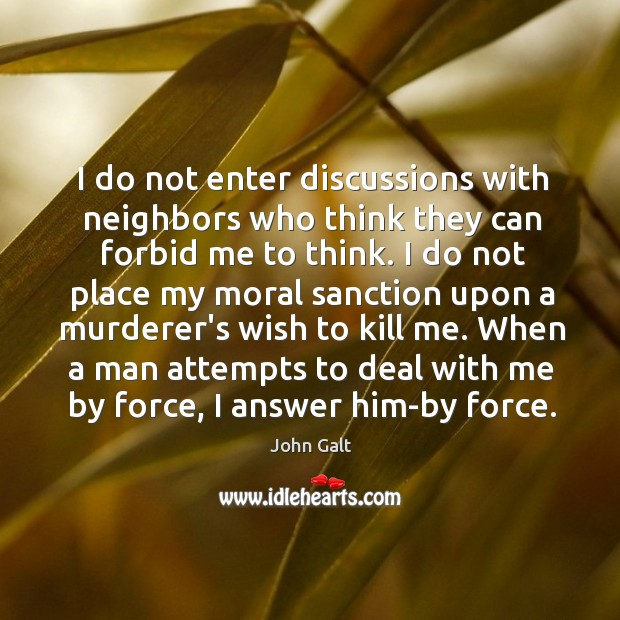 Image, I do not enter discussions with neighbors who think they can forbid