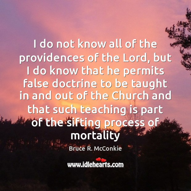 I do not know all of the providences of the Lord, but Teaching Quotes Image