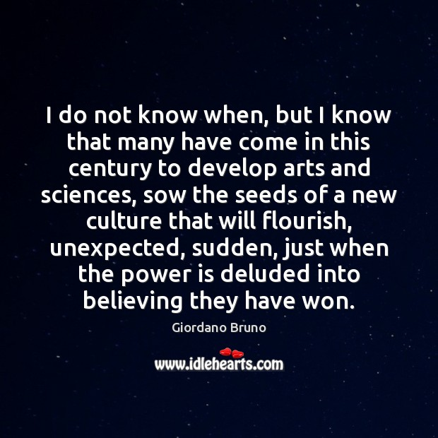 I do not know when, but I know that many have come Power Quotes Image