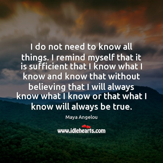 Image, I do not need to know all things. I remind myself that