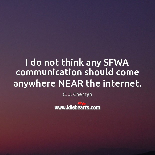 Image, I do not think any SFWA communication should come anywhere NEAR the internet.