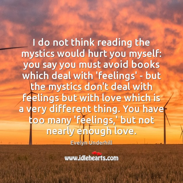Image about I do not think reading the mystics would hurt you myself: you