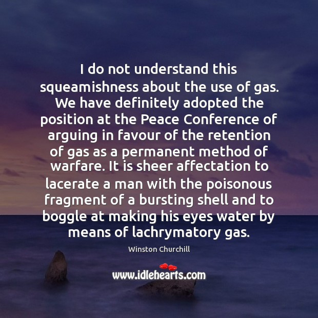 I do not understand this squeamishness about the use of gas. We Image
