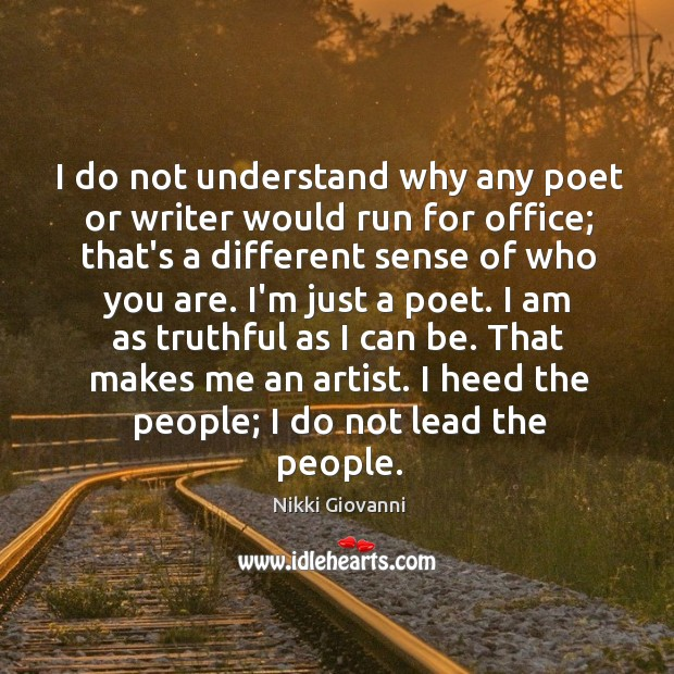 Image, I do not understand why any poet or writer would run for