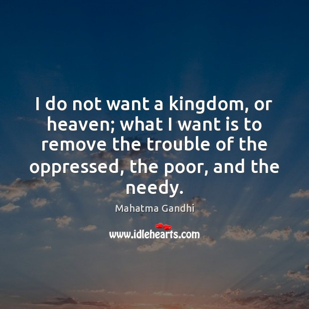 Image, I do not want a kingdom, or heaven; what I want is