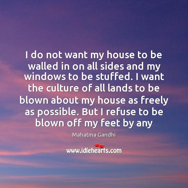 I do not want my house to be walled in on all Image