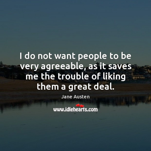 I do not want people to be very agreeable, as it saves Image