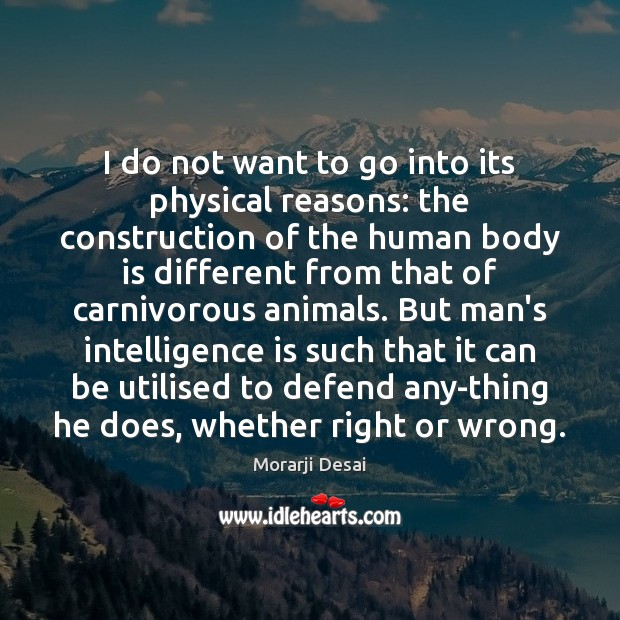 I do not want to go into its physical reasons: the construction Intelligence Quotes Image