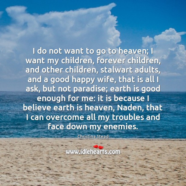 I do not want to go to heaven; I want my children, Image