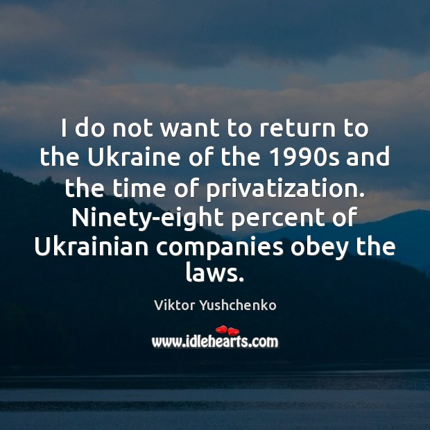I do not want to return to the Ukraine of the 1990s Image
