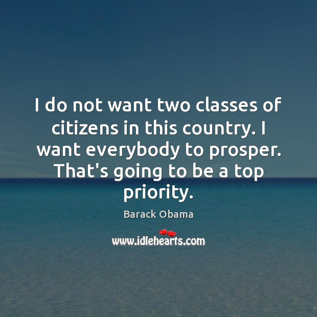 Image, I do not want two classes of citizens in this country. I