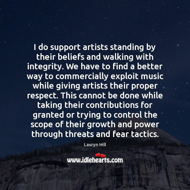 I do support artists standing by their beliefs and walking with integrity. Image