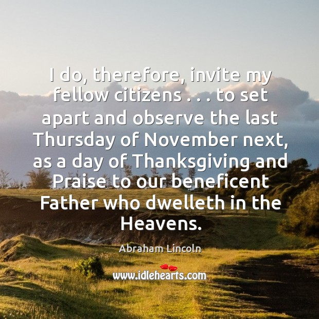 Image, I do, therefore, invite my fellow citizens . . . to set apart and observe