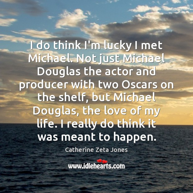 Picture Quote by Catherine Zeta Jones