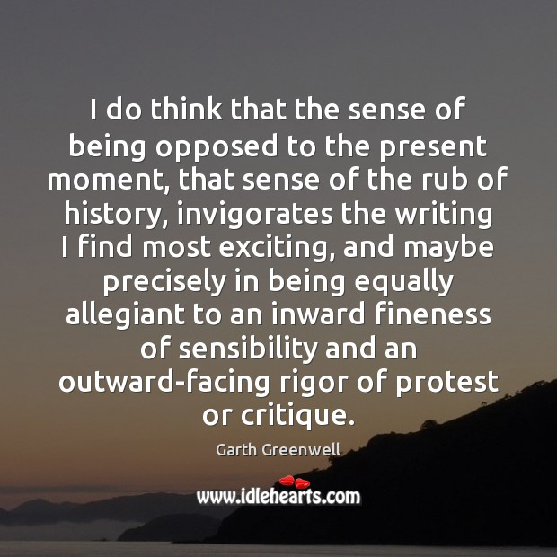 I do think that the sense of being opposed to the present Image