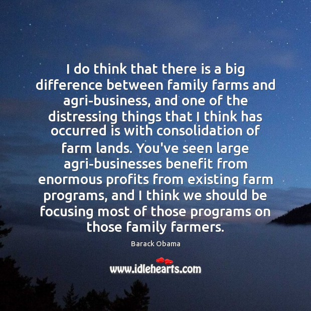 I do think that there is a big difference between family farms Image