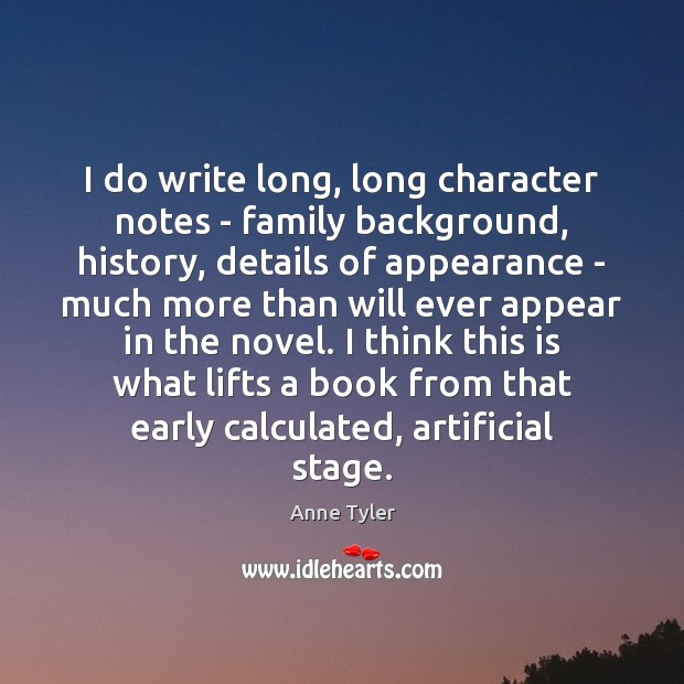 Image, I do write long, long character notes – family background, history, details
