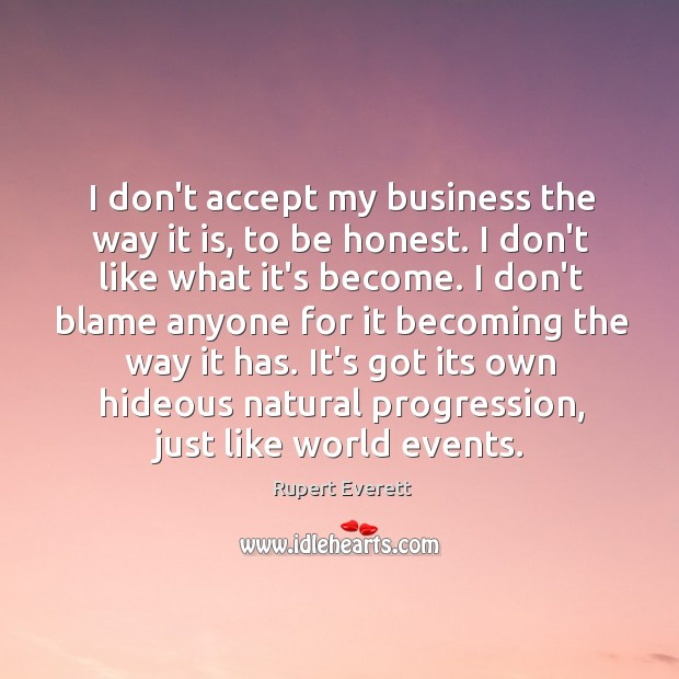 Image, I don't accept my business the way it is, to be honest.